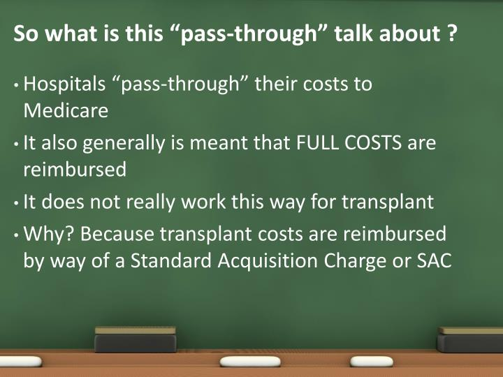 "So what is this ""pass-through"" talk about ?"