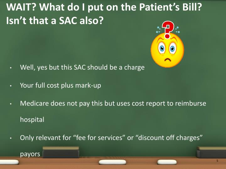 WAIT? What do I put on the Patient's Bill?