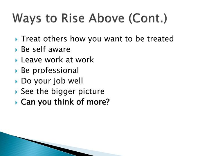 Ways to Rise Above (Cont.)