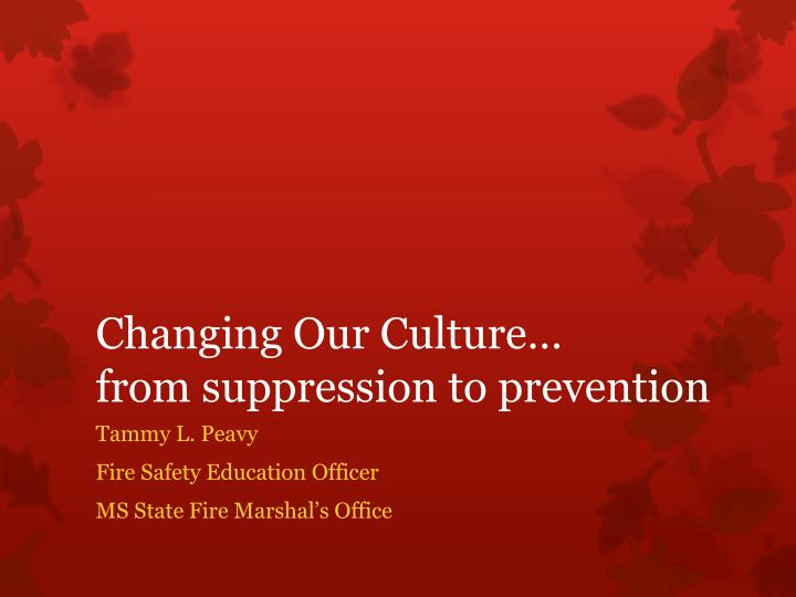 Changing our culture from suppression to prevention