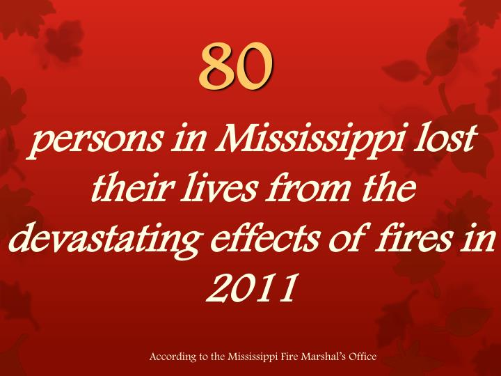 persons in Mississippi lost their lives from the devastating effects of fires in