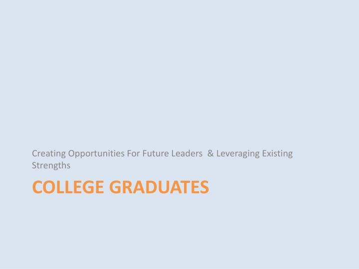 Creating Opportunities For Future Leaders  & Leveraging Existing Strengths