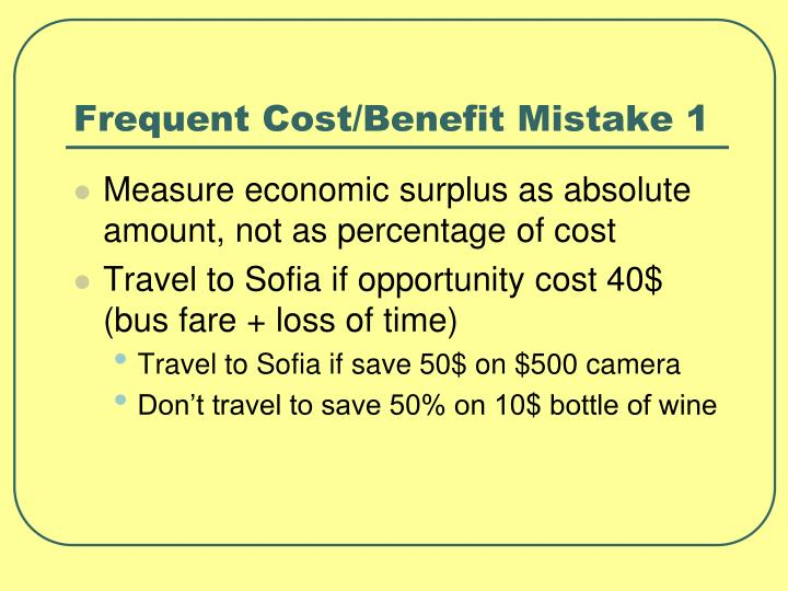 Frequent Cost/Benefit Mistake 1