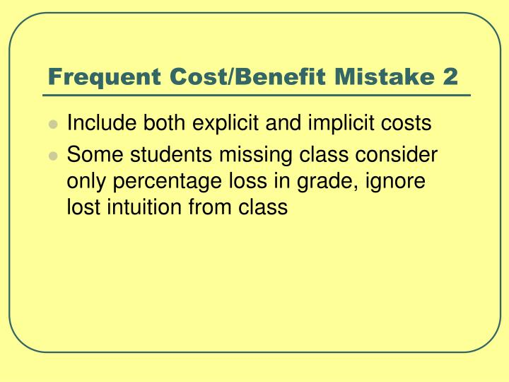 Frequent Cost/Benefit Mistake 2