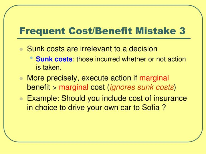 Frequent Cost/Benefit Mistake 3