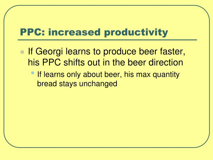 PPC: increased productivity
