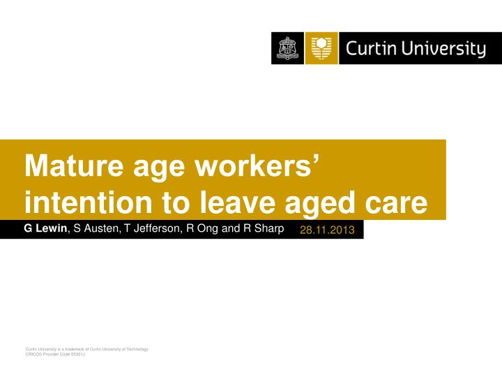 Mature age workers intention to leave aged care