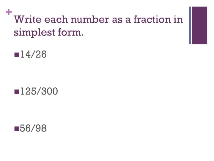 Write each number as a fraction in simplest form.