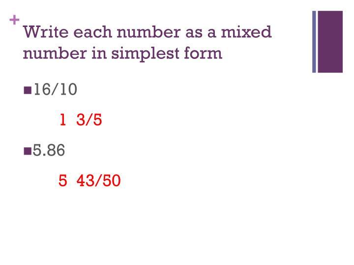 Write each number as a mixed number in simplest form