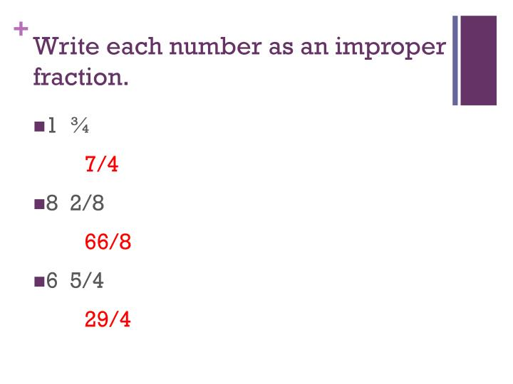 Write each number as an improper fraction.
