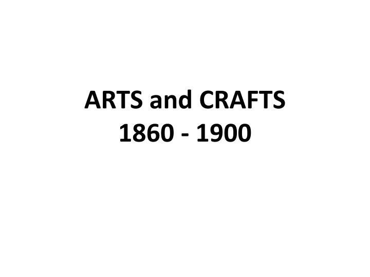 Arts and crafts 1860 1900