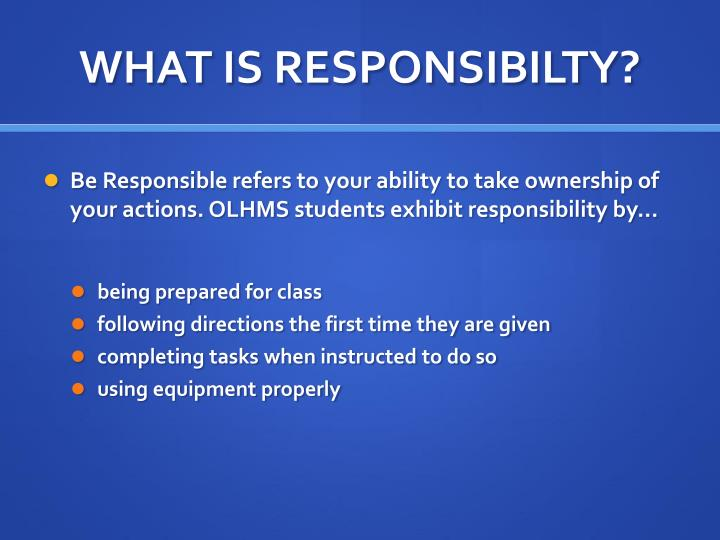 WHAT IS RESPONSIBILTY?
