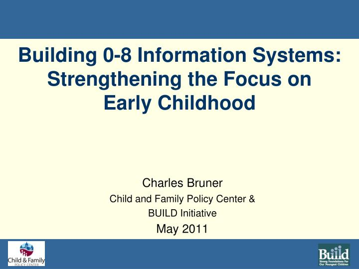 Building 0 8 information systems strengthening the focus on early childhood