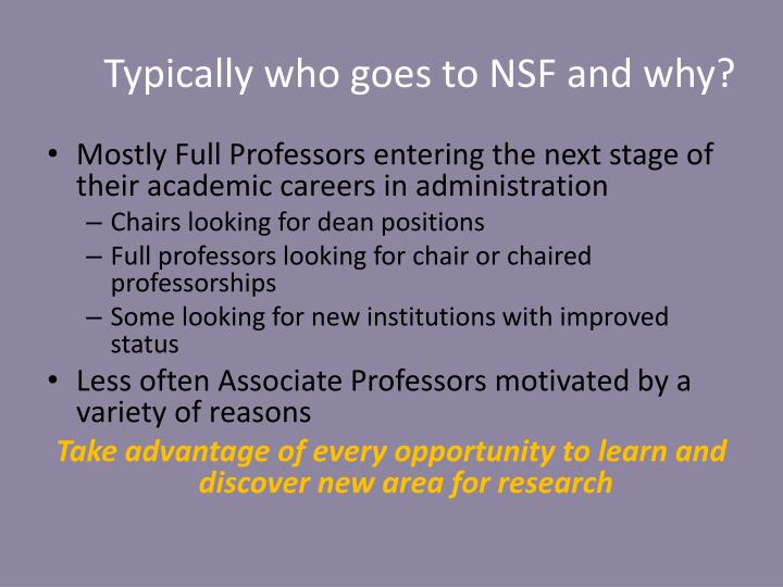 Typically who goes to NSF and why?