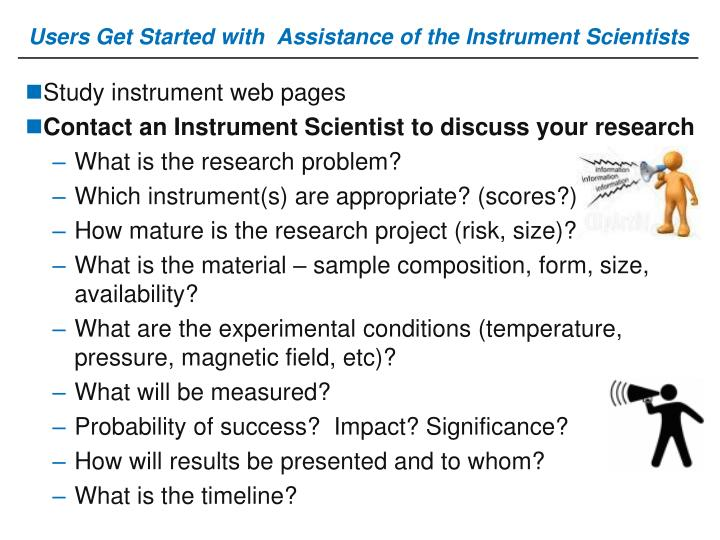 Users Get Started with  Assistance of the Instrument Scientists