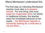 maria montessori understood this