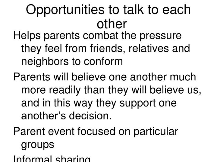 Opportunities to talk to each other