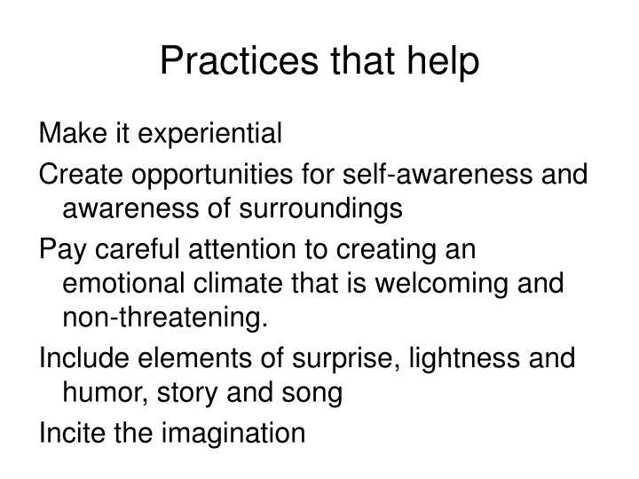 Practices that help