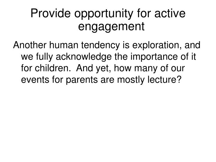 Provide opportunity for active engagement