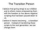 the transition person
