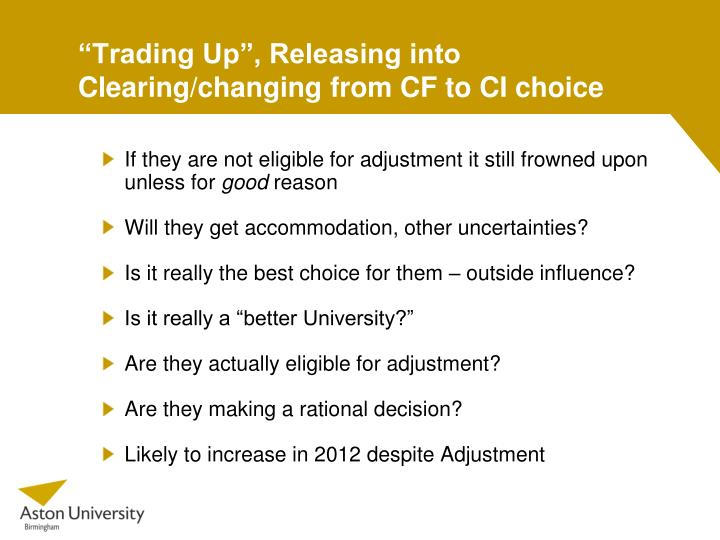 """Trading Up"", Releasing into Clearing/changing from CF to CI choice"