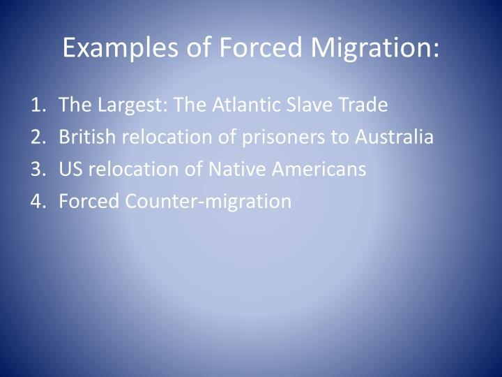 Examples of Forced Migration: