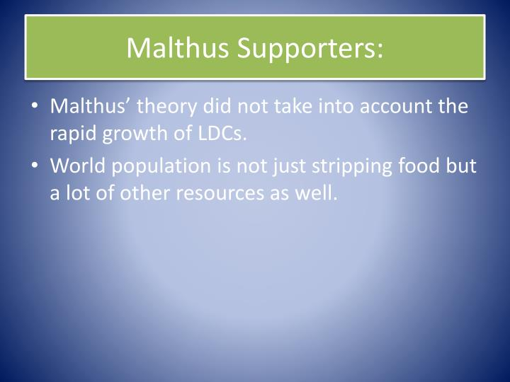 Malthus Supporters: