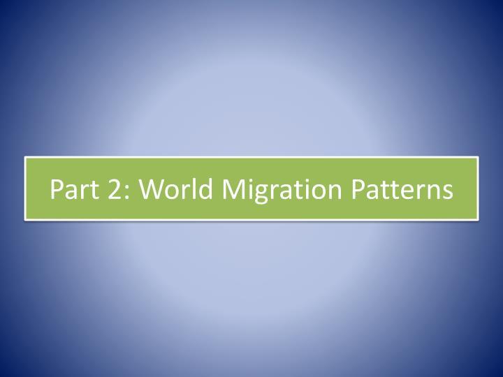 Part 2: World Migration Patterns