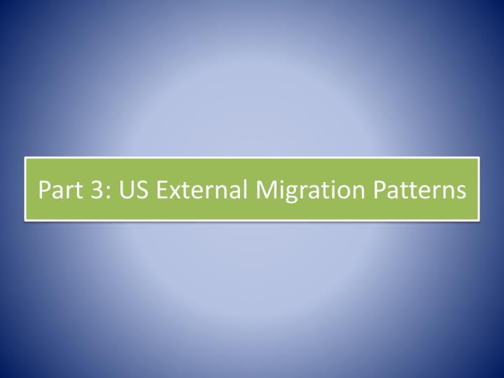 Part 3: US External Migration Patterns
