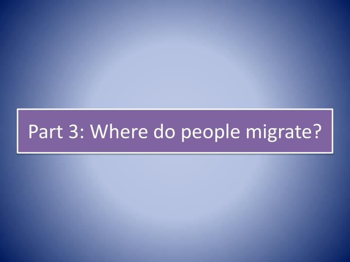 Part 3: Where do people migrate?