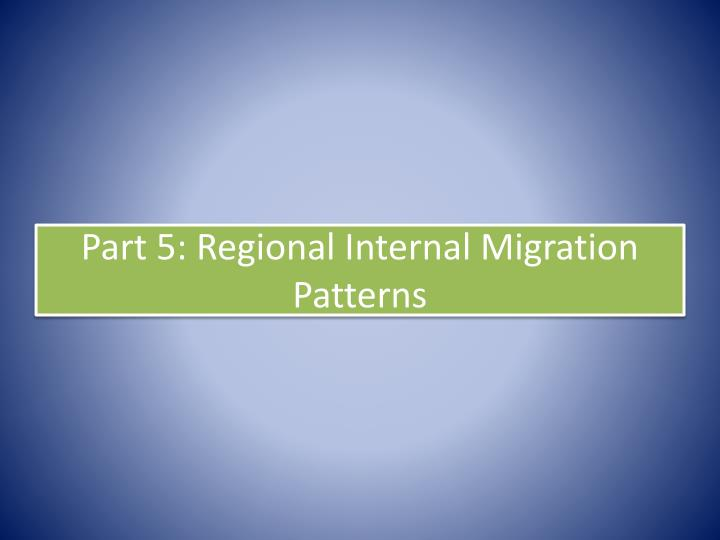Part 5: Regional Internal Migration Patterns