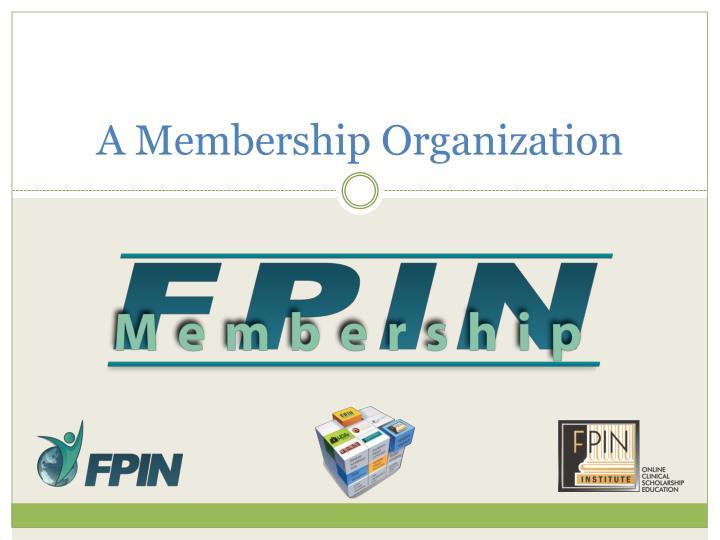 A Membership Organization