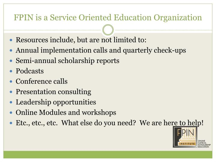 FPIN is a Service Oriented Education Organization