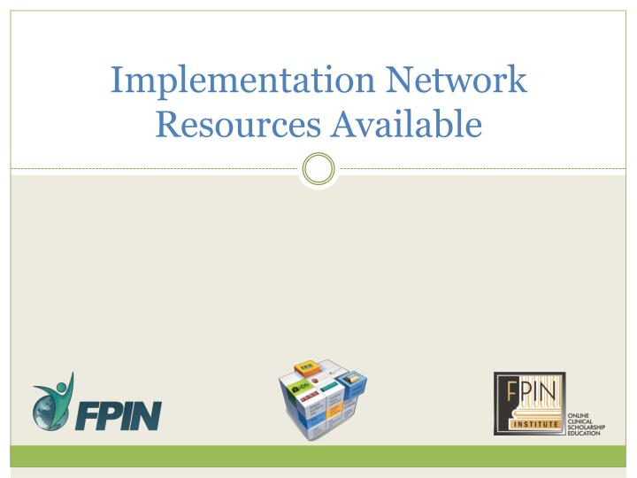 Implementation Network Resources Available