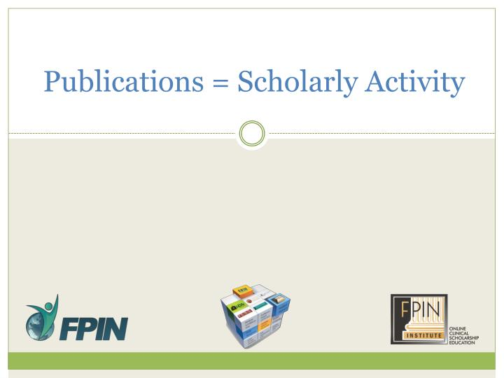 Publications = Scholarly Activity