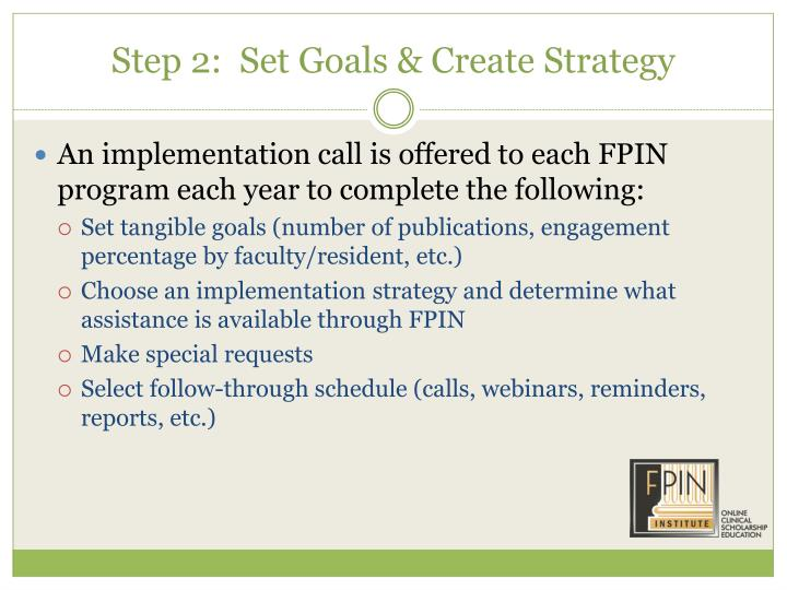 Step 2:  Set Goals & Create Strategy