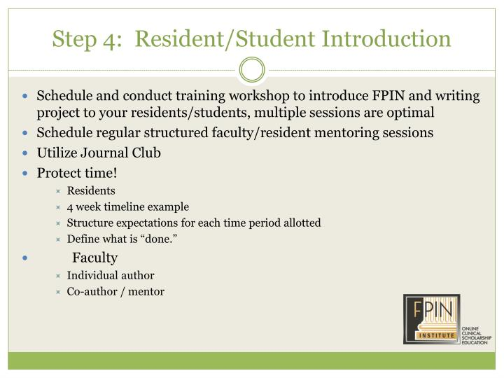 Step 4:  Resident/Student Introduction