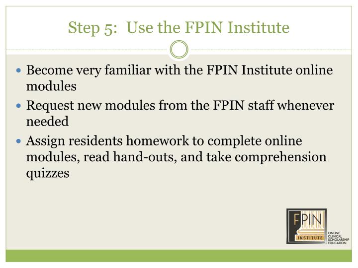 Step 5:  Use the FPIN Institute