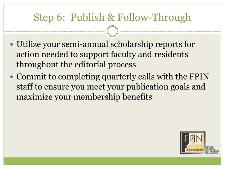 Step 6:  Publish & Follow-Through