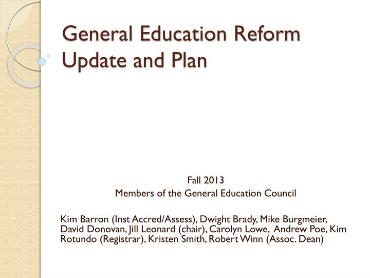 General Education Reform Update and Plan