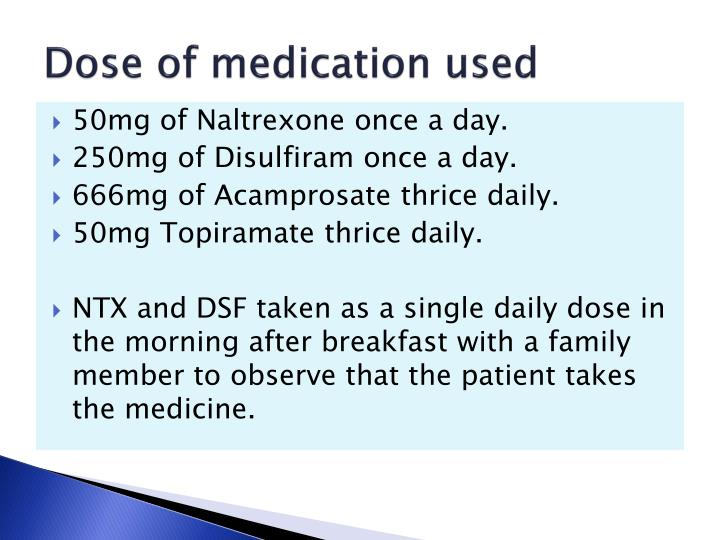 Dose of medication used
