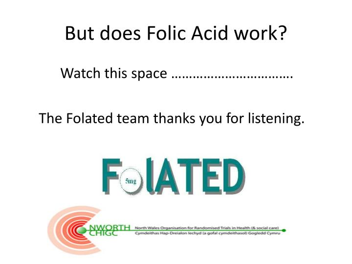 But does Folic Acid work?