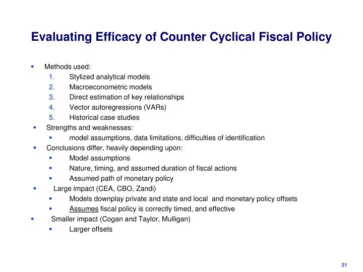 strengths and weaknesses of monetary policies and fiscal policies 1 coordination of fiscal with monetary and financial stability policies can better cure unemployment philip arestis, cambridge centre for economic and public policy, department of land.