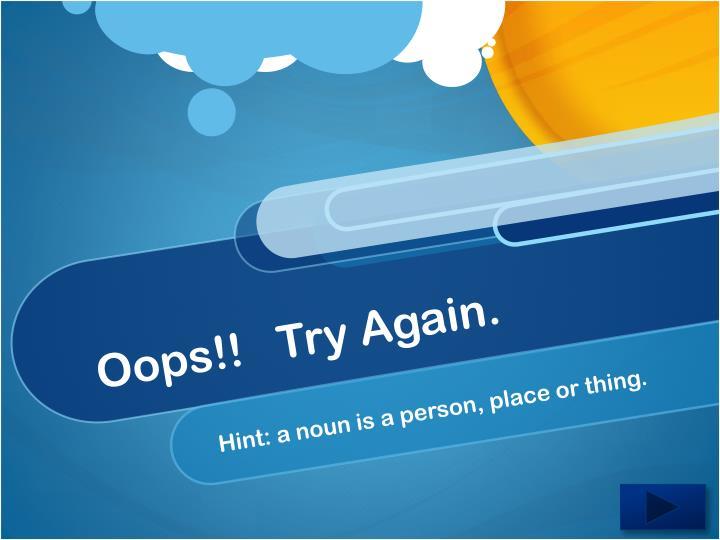 Oops!!   Try Again.