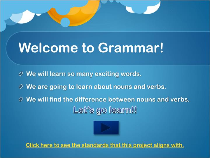 Welcome to grammar