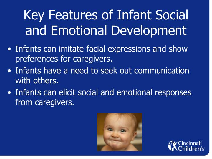 physical mental emotional and social development of infants - physical, intellectual, emotional and social development of children ages 0-8 years works cited not included physical development when the baby is picked up, the head falls backwards this is because the neck muscles are not strong and developed enough to support the head.