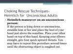 choking rescue techniques heimlich for unconscious adults