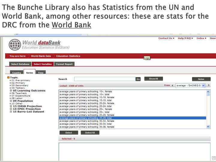 The Bunche Library also has Statistics from the UN and World Bank, among other resources: these are stats for the DRC from the