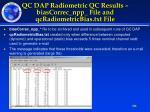 qc dap radiometric qc results biascorrec npp file and qcradiometricbias txt file