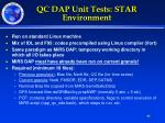 qc dap unit tests star environment